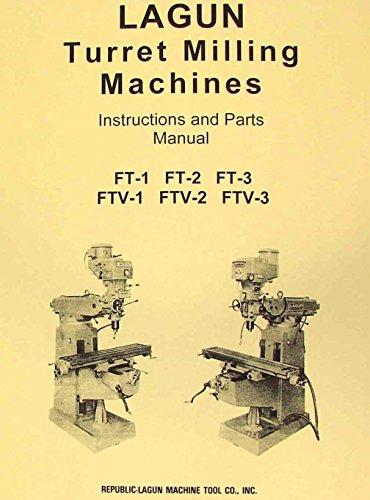 - LAGUN FTV-1 FTV-2 FTV-3 Vertical Milling Machine Operator & Parts Manual