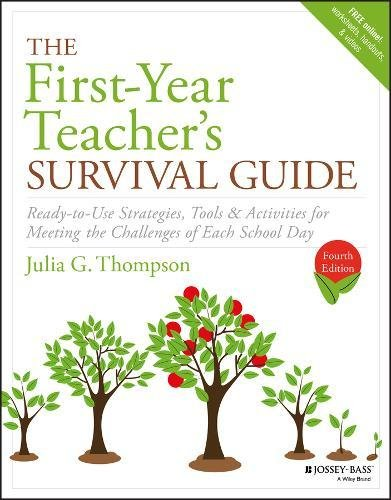 4 Teachers Tools (The First-Year Teacher's Survival Guide: Ready-to-Use Strategies, Tools & Activities for Meeting the Challenges of Each School Day (J-B Ed: Survival Guides))