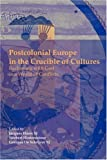 Postcolonial Europe in the Crucible of Cultures 9789042022386