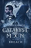 Catalyst Moon: Breach (Catalyst Moon Saga Book 2)