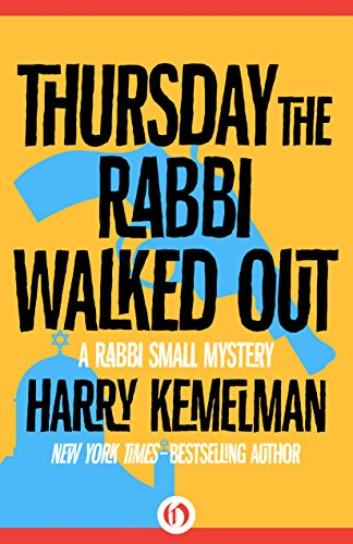Thursday The Rabbi Walked Out by Harry Kemelman