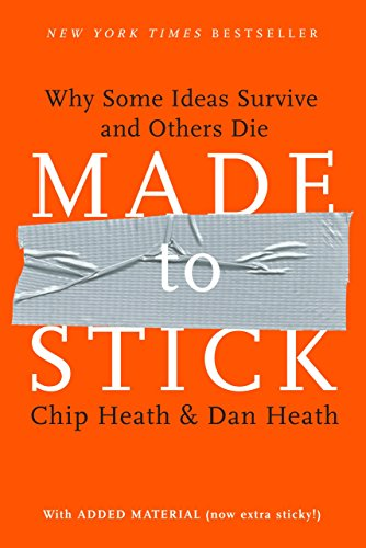 (Made to Stick: Why Some Ideas Survive and Others)