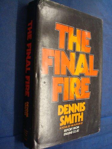 - The final fire