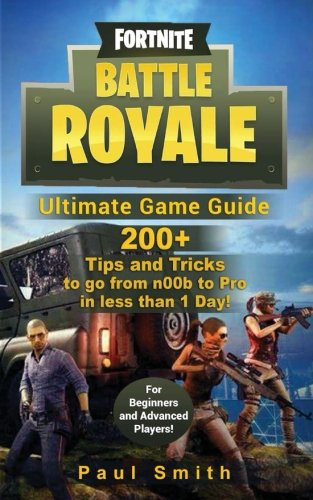 BOOK Fortnite Battle Royale: Ultimate Game Guide: 200+ Tips and Tricks to go from n00b to Pro in less tha<br />[Z.I.P]