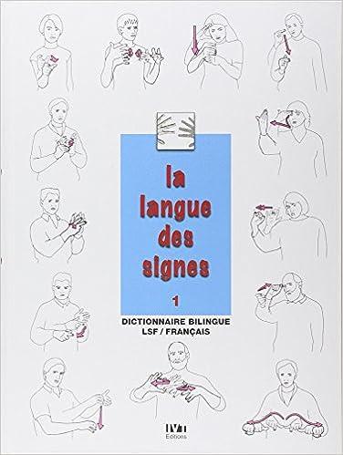 En ligne téléchargement gratuit La langue des signes: Introduction à l'histoire et à la grammaire de la langue des signes. Entre les mains des sourds (Tome 1) epub pdf
