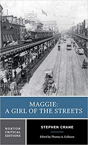 Amazoncom Maggie A Girl Of The Streets Norton Critical Editions  Amazoncom Maggie A Girl Of The Streets Norton Critical Editions   Stephen Crane Thomas A Gullason Books