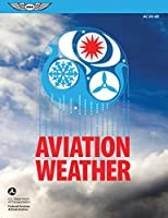 Aviation Weather: FAA Advisory Circular (AC) 00-6B (FAA Handbooks series)