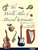 The World Atlas of Musical Instruments, Bozhidar Abrashev and Vladimir Gadjev, 3848000512