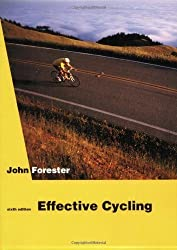 Effective Cycling:6th (sixth) edition by John Forester (1991-12-29)