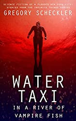 Water Taxi in a River of Vampire Fish: Science Fiction of a Flooded New York