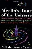 Merlin's Tour of the Universe [Paperback] [1997] (Author) Neil de Grasse Tyson
