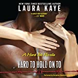 Hard to Hold On To : A Hard Ink Novella (Hard Ink series, Book 2.5)