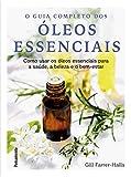 capa de Guia completo dos óleos essenciais: Como usar os óleos essenciais para a saúde, a beleza e o bem-estar