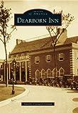 Dearborn Inn, Jennifer Czerwick Ganem, 0738582700