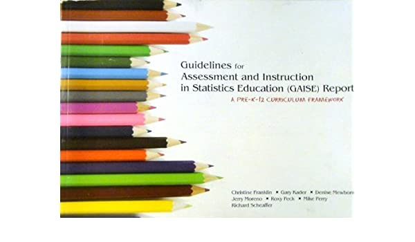 Gaise guidelines for assessment and instruction in statistics.