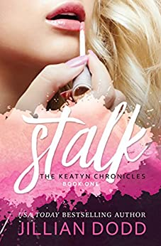 Stalk Me: A Prep School Romance (The Keatyn Chronicles series Book 1) by [Dodd, Jillian]