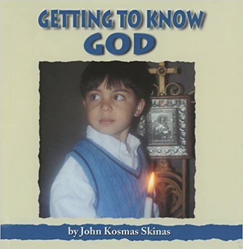 Getting to Know God by John Kosmas Skinas (2005-11-01)