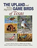img - for The Upland and Webless Migratory Game Birds of Texas (Perspectives on South Texas, sponsored by Texas A&M University-Kingsville) book / textbook / text book