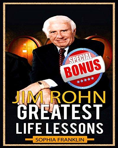 Jim Rohn: Jim Rohn Greatest Life Lessons