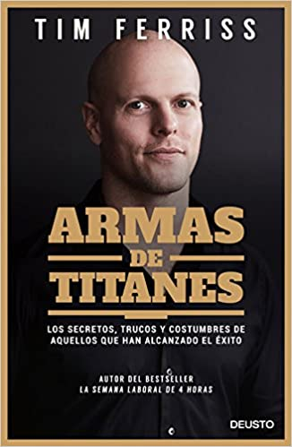 Armas de titanes - Tim Ferriss
