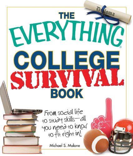 The Everything College Survival Book, 2nd Edition: From social life to study skills - all you need to fit right in! (Everything Books)