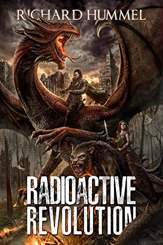 Radioactive Revolution: A Dystopian, Post-Apocalyptic Adventure by [Hummel, Richard]