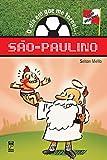 O dia em que me tornei... São-paulino (Portuguese Edition)