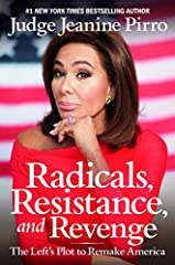 Picking up where her #1 New York Times bestseller, Liars, Leakers and Liberals, left off, Judge Jeanine Pirro exposes the latest chapter in the unfolding liberal attack on our most basic values.                                       Fo...