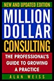 img - for Million Dollar Consulting: The Professional's Guide to Growing a Practice by Alan Weiss (1-Sep-2002) Paperback book / textbook / text book