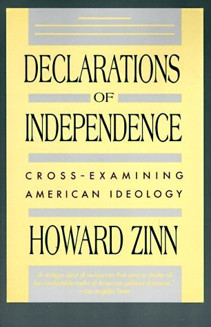 Declarations of Independence: Cross-Examining American Ideology by Zinn, Howard(October 1, 1991) Paperback