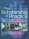 The Scholarship of Practice, Patricia Crist and Gary Kielhofner, 078902683X