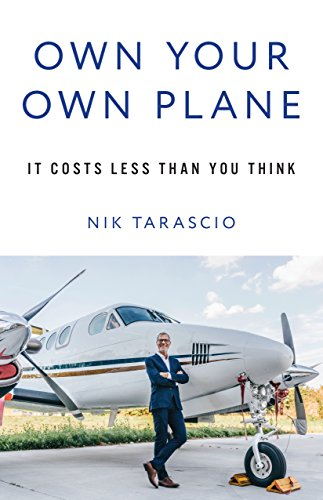Own Your Own Plane: It Costs Less Than You Think cover
