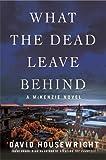 What the Dead Leave Behind: A McKenzie Novel (Twin Cities P.I. Mac McKenzie Novels)