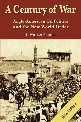 A Century of War: Anglo-American Oil Politics and the New World Order by [Engdahl, F. William]