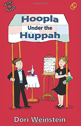 Hoopla Under the Huppah: (YaYa & YoYo, Book 3) (Volume 3)