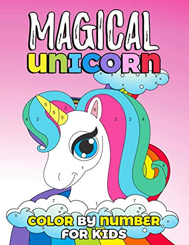 Magical Unicorn Color by Number for Kids: Unicorn Coloring Book and Educational Activity Books for Kids Ages -
