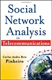Social Network Analysis in Telecommunications, Carlos Andre Reis Pinheiro, 047064754X