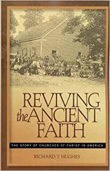Book Reviving the Ancient Faith: The Story of Churches of Christ in America