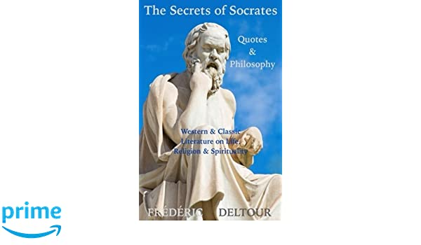 The Secrets Of Socrates Quotes Philosophy Western Classic