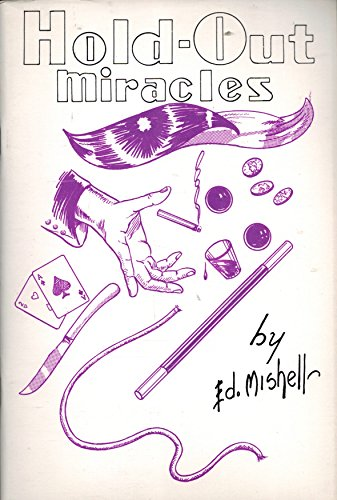 Ed Mishell's Hold-Out Miracles: Magic's Greatest Aid for Doing ()