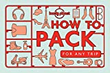 How to Pack for Any Trip (Lonely Planet)