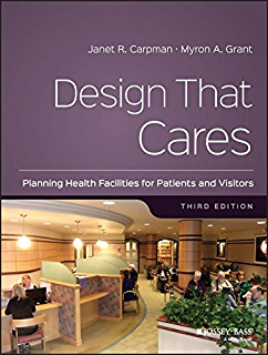 Design That Cares Planning Health Facilities For Patients And Visitors J B AHA Press