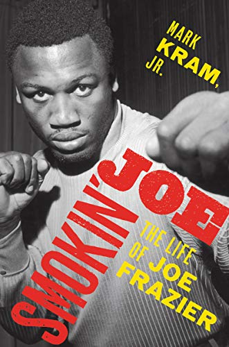 Joe Frazier Boxer - Smokin' Joe: The Life of Joe Frazier