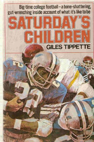 (Saturday's Children  Big time college football - inside account of what its like to be)