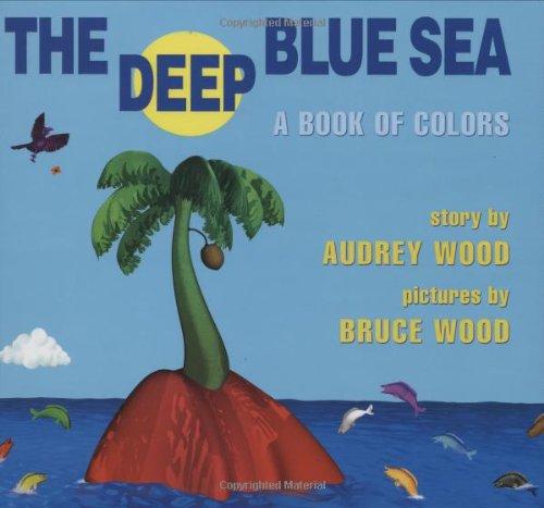 Amazon.com: The Deep Blue Sea: A Book of Colors (9780439753821 ...