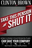Take This Pension and Shut It!, Clinton Brown, 0988619202