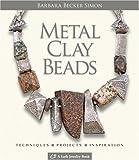 Metal Clay Beads, Barbara Becker Simon, 160059025X