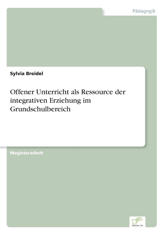 Read Online Offener Unterricht als Ressource der integrativen Erziehung im Grundschulbereich (German Edition) pdf