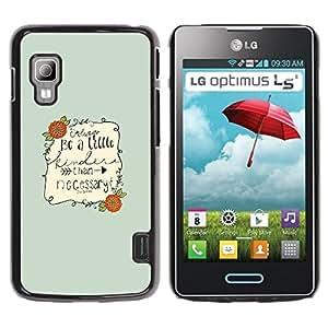 TopCaseStore / la caja del caucho duro de la cubierta de protección de la piel - Barrie Writer Quote Be Nice Motivational - LG Optimus L5 II Dual E455 E460