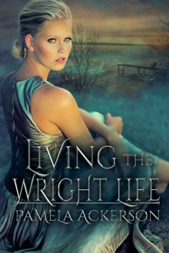 Book: Living the Wright Life by Pamela Ackerson
